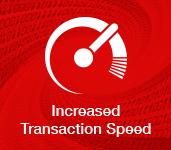 increased transaction speed