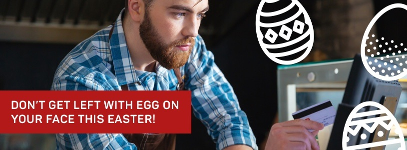 Don't get left with EGG on your face this Easter!