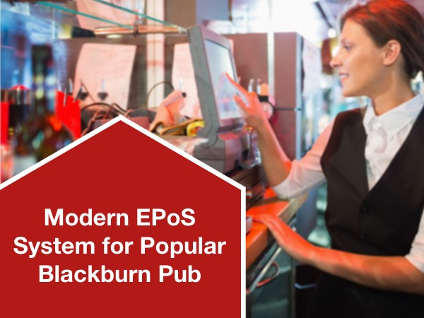 Modern EPoS System for Popular Blackburn Pub