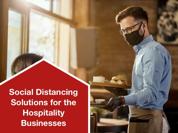 Social Distancing Solutions for the Hospitality Businesses