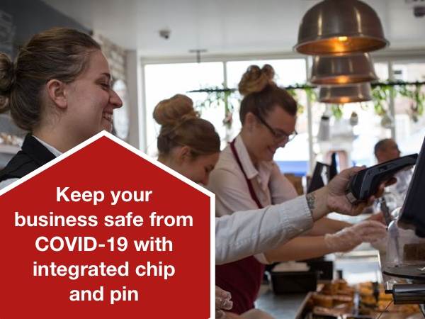 Keep your business safe from COVID-19 with integrated chip and pin
