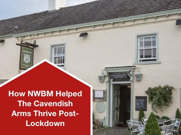 How NWBM Helped The Cavendish Arms Thrive Post-Lockdown