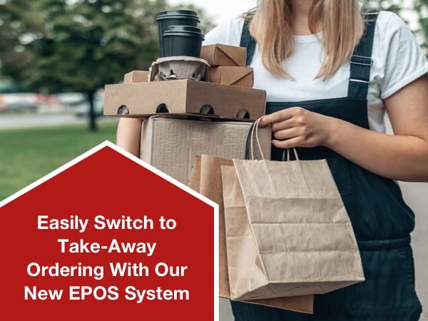 Easily Switch to Take-Away Ordering With Our New EPOS System